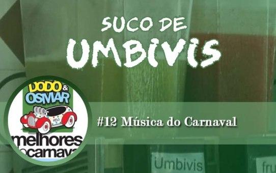 Suco de Umbivis 12 - Música do Carnaval #OPodcastÉDelas