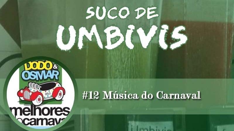 Suco de Umbivis 12 – Música do Carnaval #OPodcastÉDelas