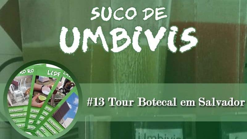 Suco de Umbivis 13 – Tour Botecal em Salvador