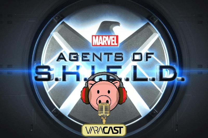 Varacast #63 – Agents of S.H.I.E.L.D.