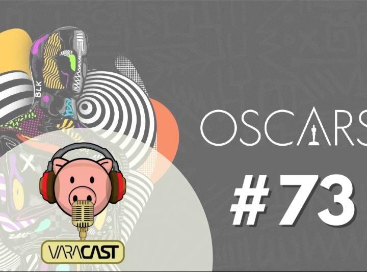 Varacast #73 – Oscar 2021