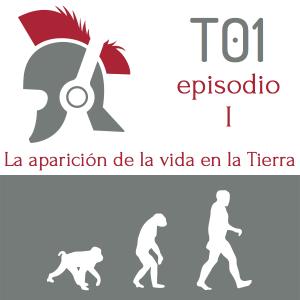 Temporada 1, Episodio 1. La aparición de la vida en la Tierra - Un breve resumen en ¿Otro podcast de historia?