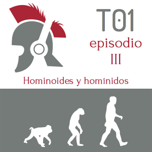 Temporada 1, episodio 3. Hominoides y homínidos en ¿Otro podcast de historia?