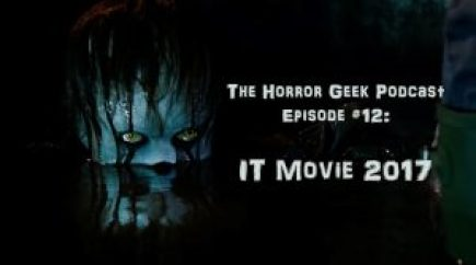 Episode 12 – IT Movie (2017) – The Horror Geek Podcast