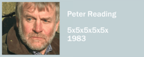 graphic for Peter Reading, 5x5x5x5x5x