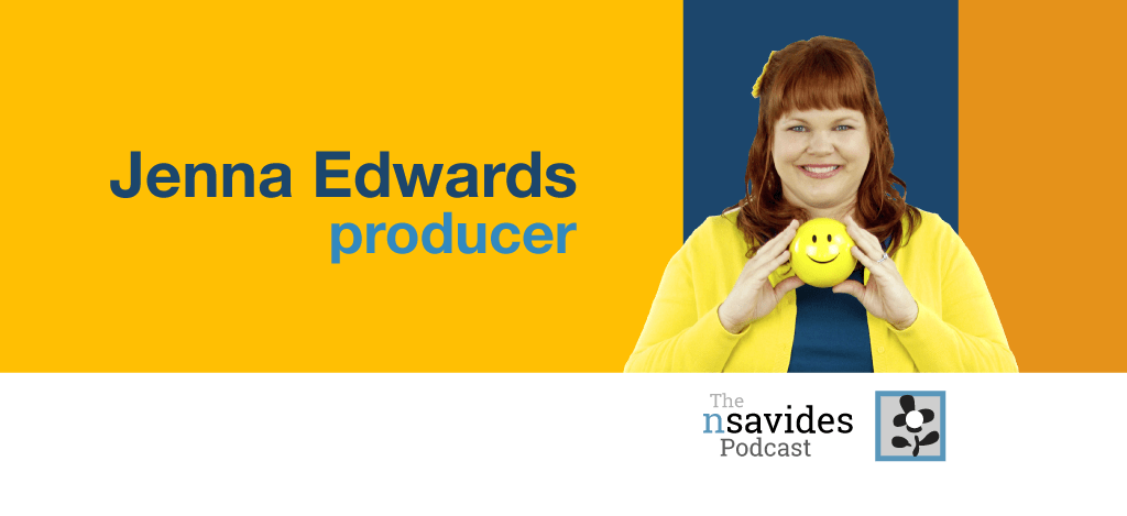 Jenna Edwards producer on The nsavides Podcast