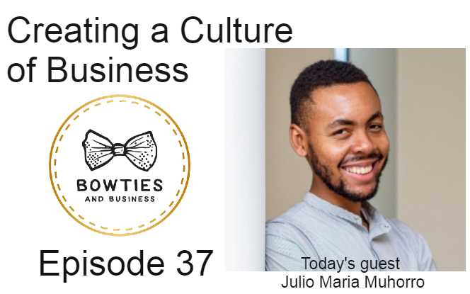 Creating a Culture of Business Episode #37