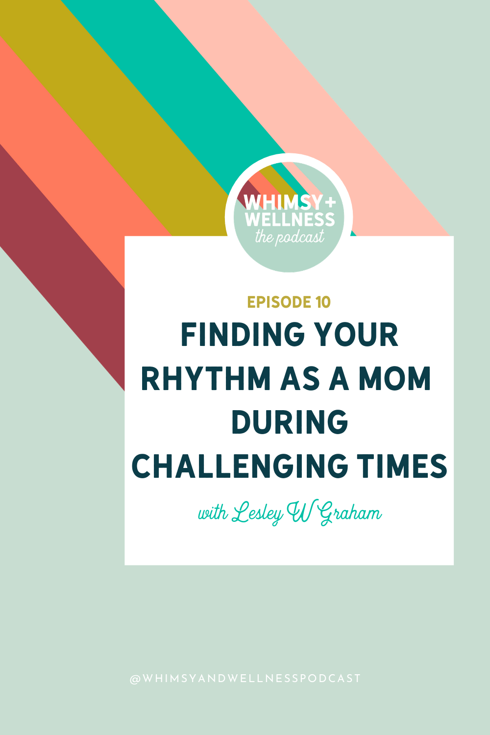 WW Ep. 10 Finding your rythm as a mom during challenging times