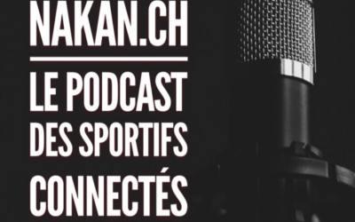 Nakan.ch le podcast des sportifs connectés