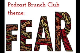 Podcast Brunch Club theme: FEAR