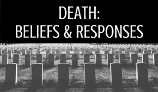 Death: Beliefs & Responses