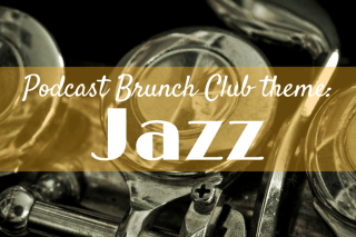 Podcast Brunch Club theme: Jazz
