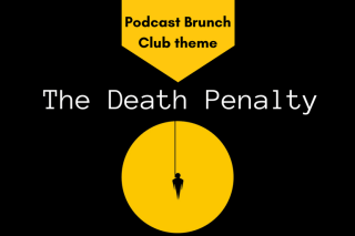 Podcast Brunch Club theme: The Death Penalty