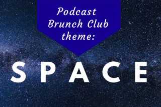 Podcast Brunch Club theme: Space