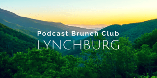 Podcast Brunch Club: Lynchburg