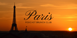 Podcast Brunch Club: Paris chapter