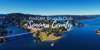 Podcast Brunch Club in Sonoma County