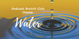 Water: Podcast Brunch Club theme