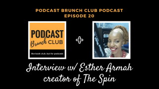 Interview with Esther Armah, creator of The Spin (Podcast Brunch Club podcast, Episode 20)