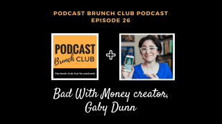 PBC podcast episode 26: Interview with Gaby Dunn, creator of Bad With Money