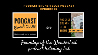 Episode 27: Roundup of the Wanderlust playlist