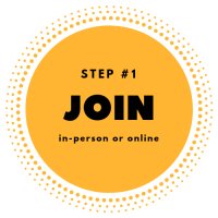 STEP #1 - Join in-person or online