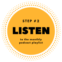 Step #2 - Listen to the monthly podcast playlist