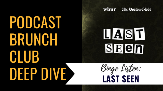 Last Seen deep dive: binge listen month