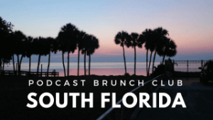South Florida Podcast Brunch Club chapter