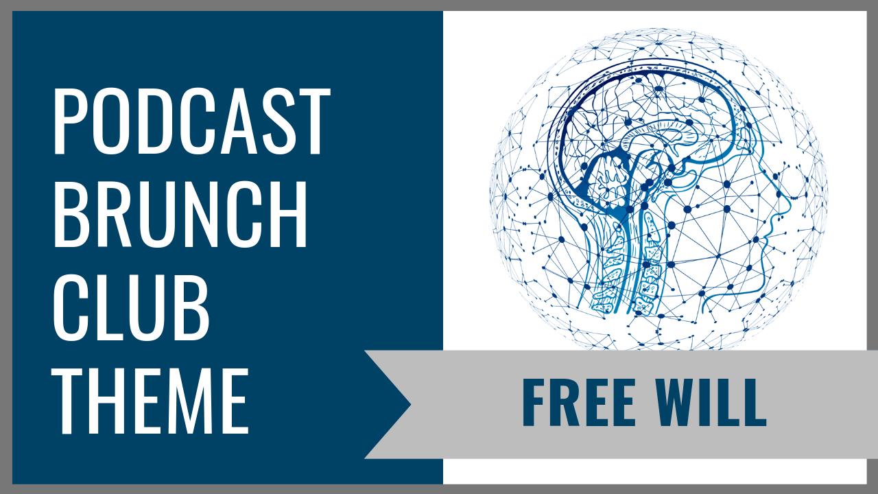 Free Will: November 2019 Podcast Listening List