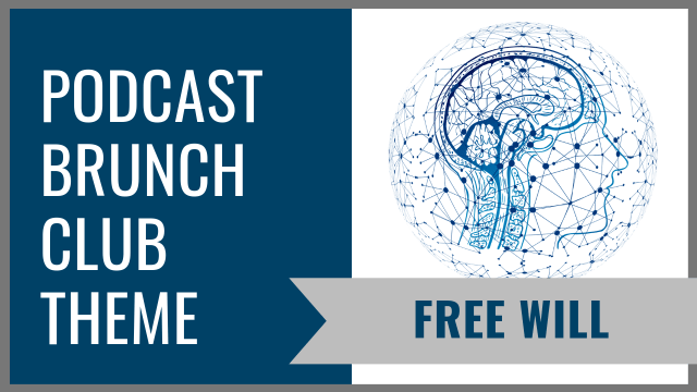 Podcast Brunch Club theme: Free Will