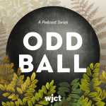Odd Ball: A podcast series from wjct
