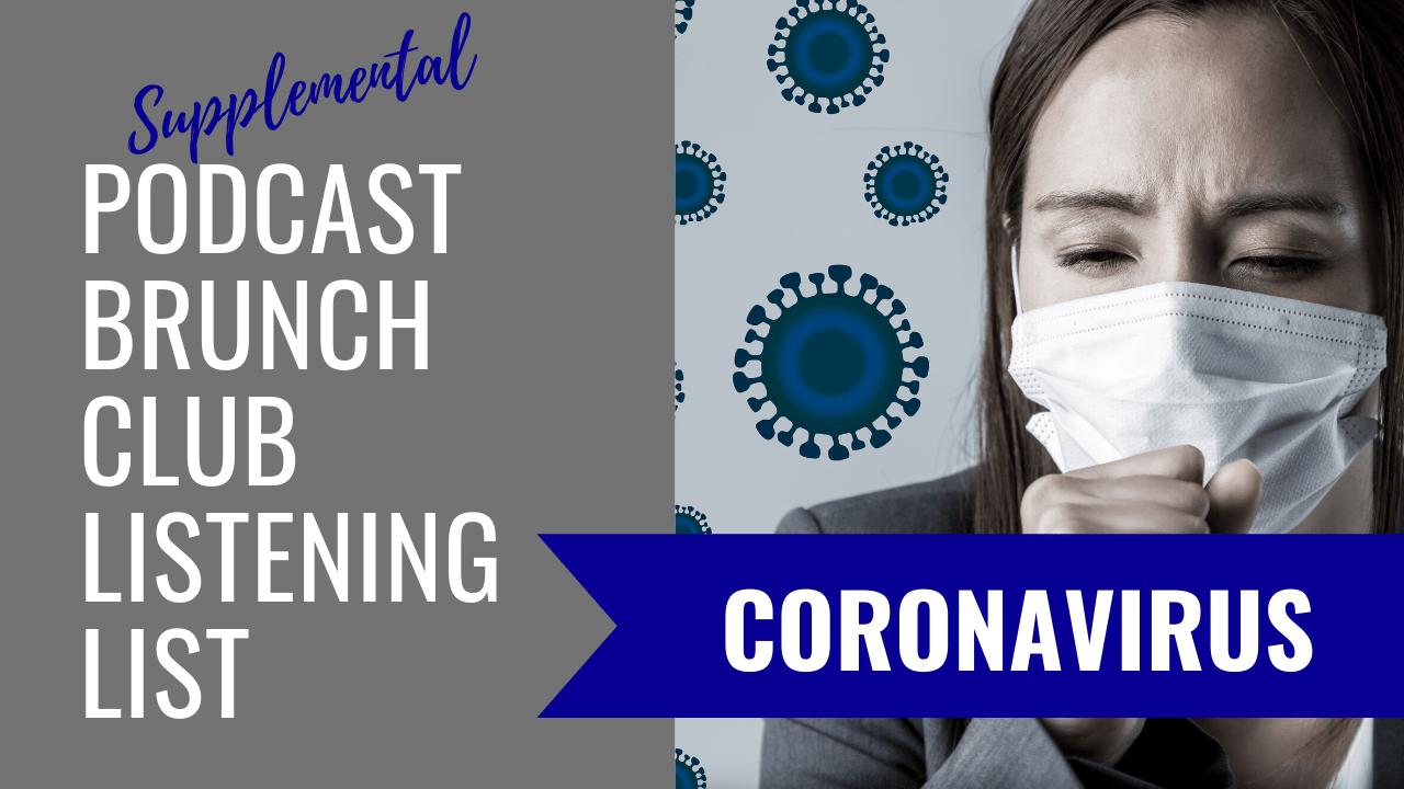 Coronavirus: Supplemental Podcast Listening List