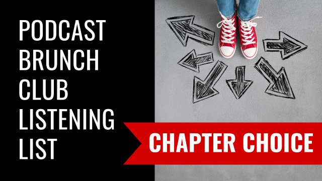 Podcast Brunch Club listening list: Chapter Choice