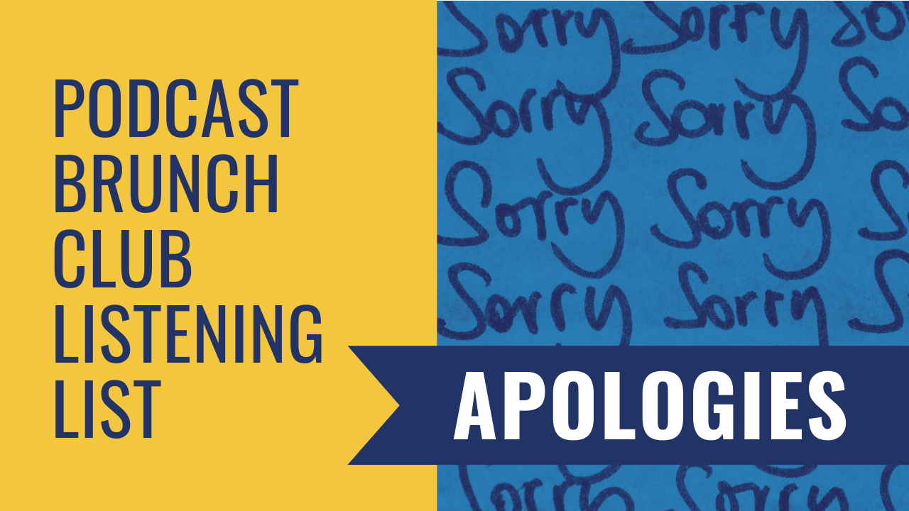 Apologies: August 2020 podcast listening list