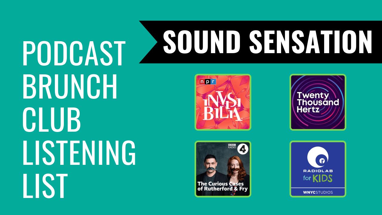 Sound Sensation: June 2021 podcast playlist