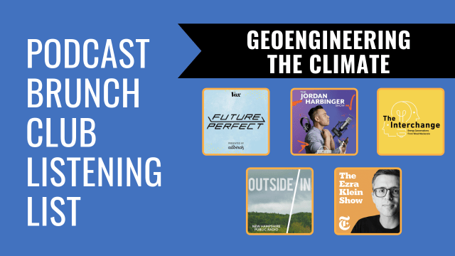 Podcast Brunch Club listening list: Geoengineering the Climate