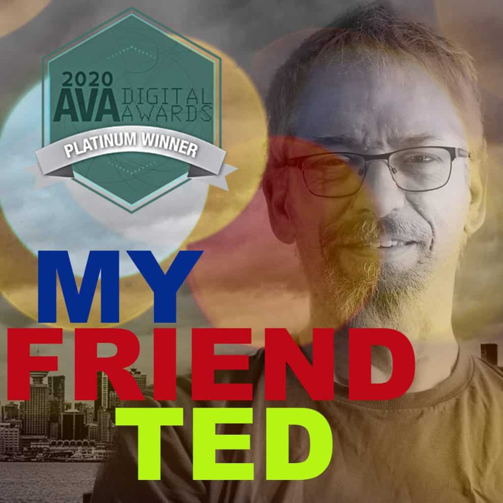 My Friend Ted graphic with 2020 AVA Digital Awards Platinum Winner banner