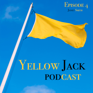 Yellow flag on blue background with title Yellow Jack Podcsat Episode 4 - Janet Smith
