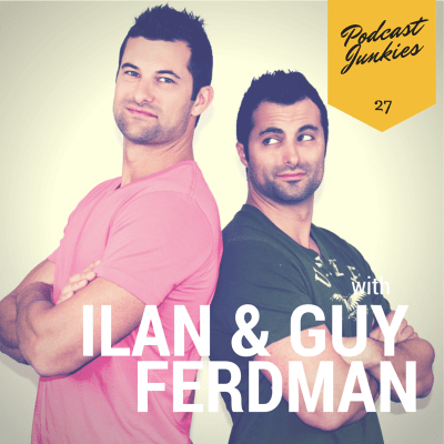 027 Ilan & Guy | Ferdman On A Mission To Influence 100 Million People By 2020