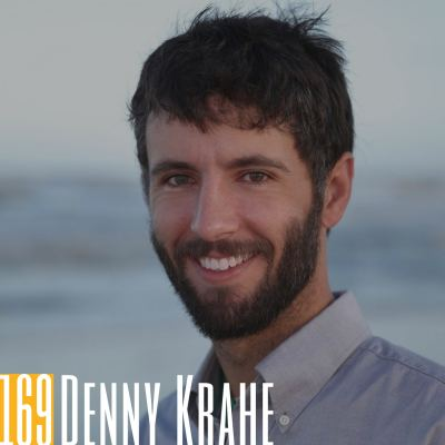 169 Denny Krahe | Putting in the Daily Work