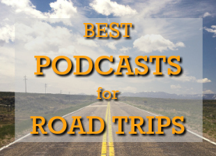 Best Podcasts for Road Trips