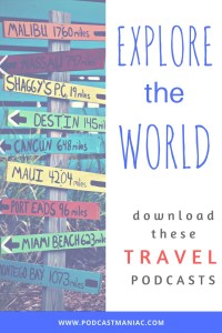 3 Travel Podcasts To Explore The World