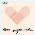 Dear Sugar Radio Podcast