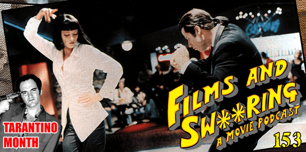 EP 153 – Tarantino Month – Pulp Fiction (1994)