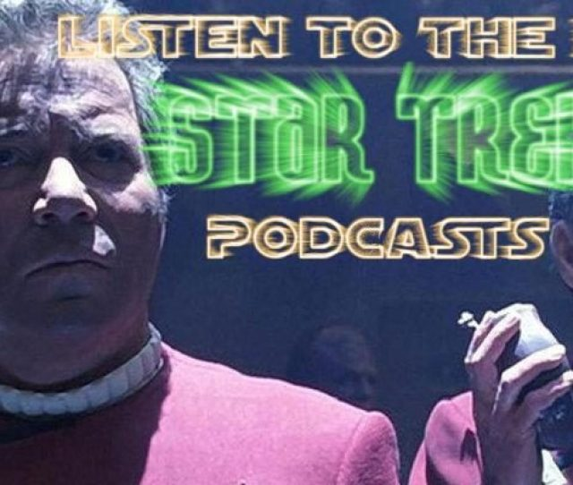 The 7 Best Star Trek Podcasts