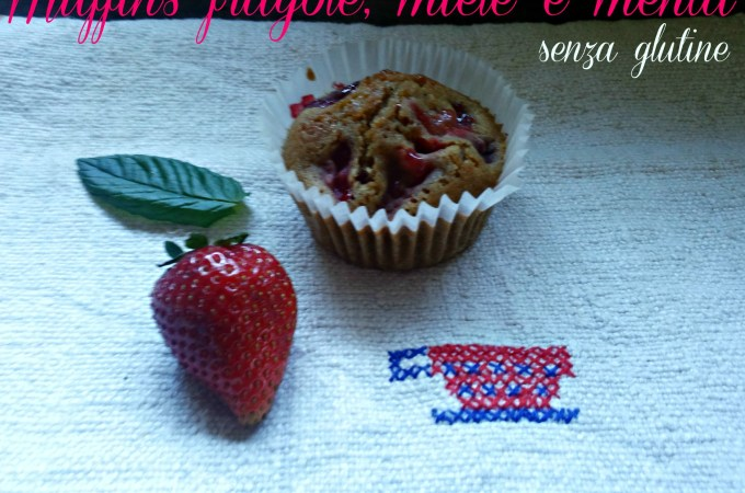 Muffin alle fragole, miele e menta senza glutine