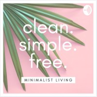 clean. simple. free. Minimalist living