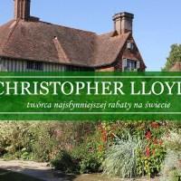 Christopher Lloyd - twórca najsławniejszej rabaty na świecie