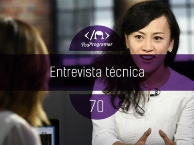 PP #70 – Entrevista Técnica